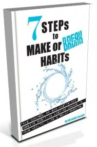 7 Steps to Make or Break Habits book